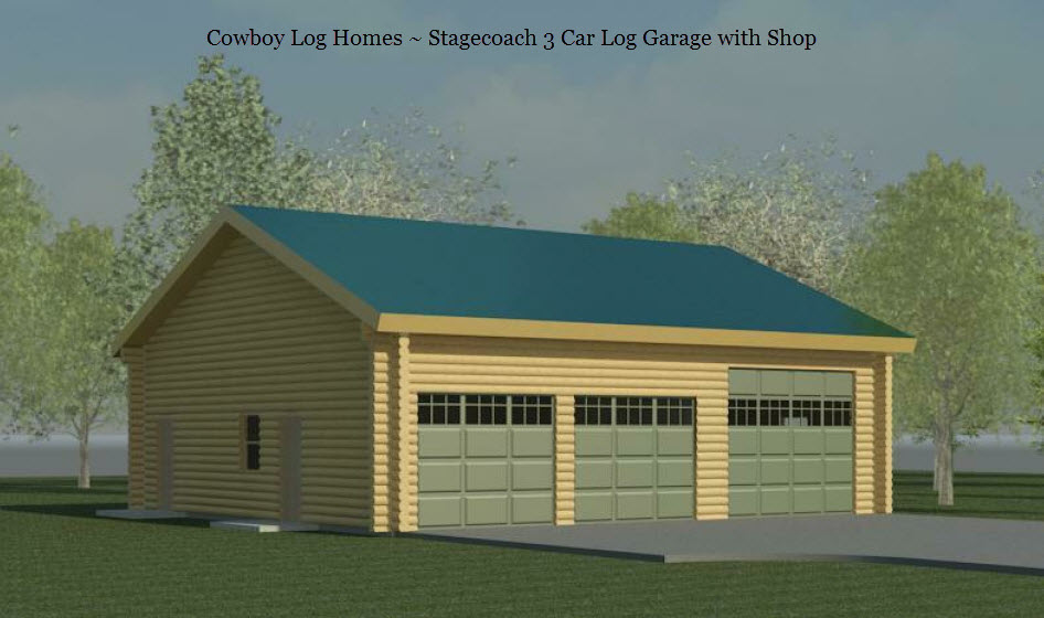 Stagecoach 3 car garage w shop cowboy log homes Triple car garage house plans